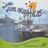 Vias Acuaticas/Waterways - Ellen K. Mitten