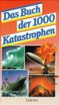 Das Buch der 1000 Katastrophen - Kai Hövelmann