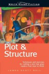 Plot & Structure - Write Great Fiction - James Scott Bell