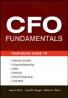 CFO Fundamentals: Your Quick Guide to Internal Controls, Financial Reporting, IFRS, Web 2.0, Cloud Computing, and More (Wiley Corporate F&A) - Jae K. Shim, Joel G. Siegel, Allison I. Shim