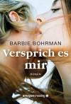 Versprich es mir - Barbie Bohrman, Alexandra Oks