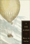 A Kiss in Space: Poems - Mary Jo Salter
