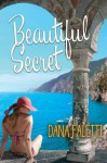 Beautiful Secret - Dana Faletti