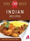 The 50 Best Indian Recipes: Tasty, Fresh, and Easy to Make! - Editors Of Adams Media
