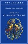 Memorie di un malato di nervi - Daniel Paul Schreber, Roberto Calasso, Federico Scardanelli, Sabina de Waal