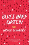 Blues Harp Green - Nicole Schubert