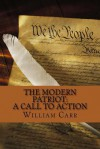 The Modern Patriot: A Call to Action - William Carr