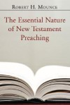 The Essential Nature of New Testament Preaching - Robert H. Mounce