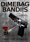 Dimebag Bandits - Craig Furchtenicht