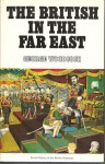 The British In The Far East - George Woodcock