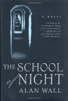 The School of Night: A Novel - Alan Wall