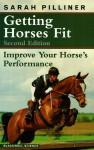 Getting Horses Fit - Sarah Pilliner