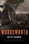Wordsworth: A Life - Juliet Barker
