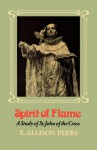 Spirit of Flame: A Study of St. John of the Cross - E Allison Peers
