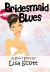 Bridesmaid Blues - Lisa Scott
