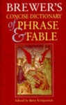 Brewer's Concise Dictionary Of Phrase And Fable - Ebenezer Cobham Brewer, E.M. Kirkpatrick