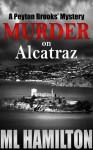 Murder on Alcatraz - M.L. Hamilton