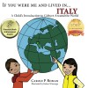 If You Were Me and Lived in...Italy: A Child's Introduction to Cultures Around the World - Carole P. Roman, Kelsea Wierenga
