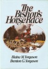 The Bishop's Horse Race - Blaine M. Yorgason, Brenton G. Yorgason