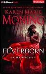 Feverborn - Karen Marie Moning