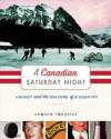 Canadian Saturday Night - Andrew Podnieks