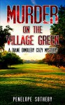 Murder on the Village Green: A Diane Dimbleby Cozy Mystery - Penelope Sotheby