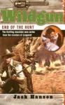End of the Hunt (Wildgun, Book 6) - Jack Hanson