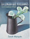 La lengua que heredamos: Curso de Espaol para Bilinges (Spanish Edition) - Sarah Marques