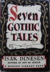 Seven Gothic Tales - Karen Blixen, Dorothy Canfield Fisher