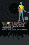 The DIY Music Manual. Randy Chertkow & Jason Feehan - Randy Chertkow, Jason Feehan