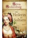Die Heilerin des Sultans: Roman (German Edition) - Silvia Stolzenburg