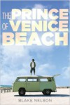 The Prince of Venice Beach - Blake Nelson