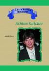 Ashton Kutcher (Blue Banner Biographies) (Blue Banner Biographies) - Jennifer Torres