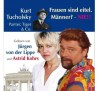 Frauen Sind Eitel: Männer? Nie!! Panter, Tiger & Co. - Kurt Tucholsky, Astrid Kohrs, Jürgen von der Lippe