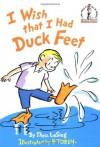 I Wish That I Had Duck Feet (Beginner Books) - Theo. LeSieg, B. Tobey