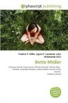 Bette Midler - Frederic P. Miller, Agnes F. Vandome, John McBrewster