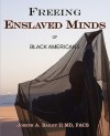 Freeing Enslaved Minds of Black Americans - Joseph A. Bailey
