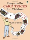 Easy-to-Do Card Tricks for Children (Become a Magician) - Karl Fulves