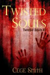 Twisted Souls (Twisted Souls #2) - Cege Smith