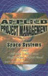 Applied Project Management for Space Systems - Julie Chesley, Wiley J. Larson, Marilyn McQuade, Robert Menrad