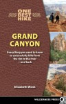 One Best Hike: Grand Canyon: Everything You Need to Know to Successfully Hike from the Rim to the River - And Back - Elizabeth Wenk