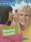 Shhh! Listen!: Hearing Sounds - Louise Spilsbury, Richard Spilsbury