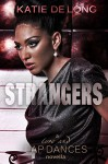Strangers (Love and Lapdances Book 5) - Katie de Long, Michelle Browne