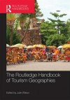 The Routledge Handbook of Tourism Geographies - Julie Wilson