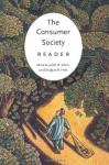 The Consumer Society Reader - Juliet B. Schor, Douglas B. Holt