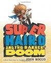 Super Hair-o and the Barber of Doom - John Rocco