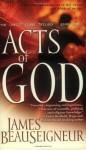 Acts of God: The Christ Clone Trilogy, Book Three - James BeauSeigneur