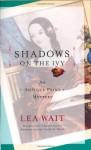 Shadows on the Ivy - Lea Wait