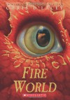 Fire World (The Last Dragon Chronicles, #6) - Chris d'Lacey