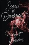 Scent of Darkness: A Novel - Margot Berwin
